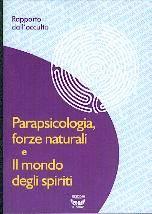 Parapsicologia, forze naturali e il mondo degli spiriti