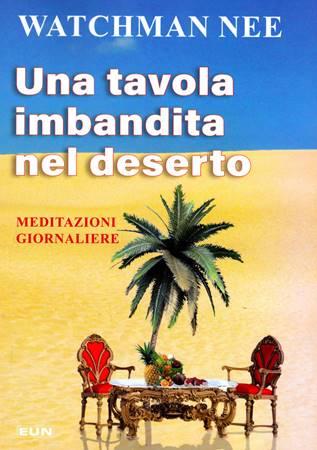 Una tavola imbandita nel deserto - Meditazioni giornaliere (Brossura)