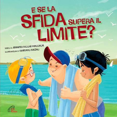 E se la sfida supera il limite? - Libro per bambini (Brossura)