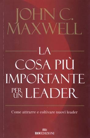 La cosa più importante per un leader (Brossura)