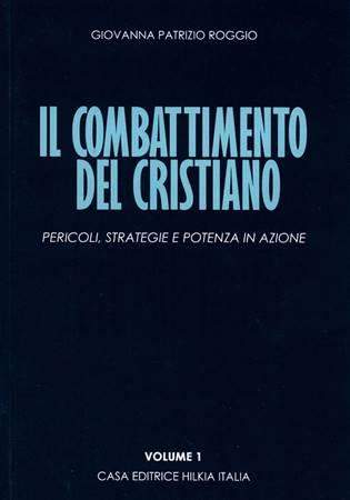 Il combattimento del cristiano Volume 1 (Brossura)