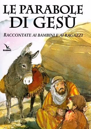 Le parabole di Gesù raccontate ai bambini e ai ragazzi (Copertina rigida)
