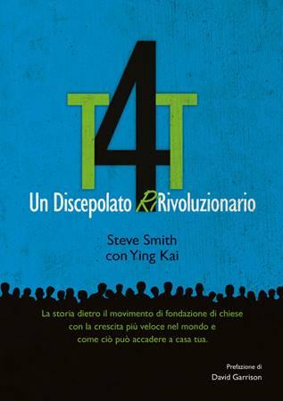 T4T: Un discepolato Ri-Rivoluzionario (Brossura)