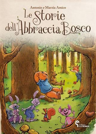 Le storie dell'Abbraccia Bosco (Brossura)