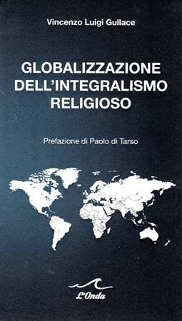 Globalizzazione dell'integralismo religioso (Brossura)