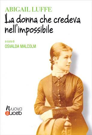 Abigail Luffe. La donna che credeva nell'impossibile (Brossura)