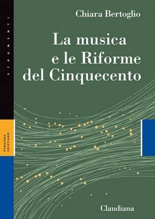 La musica e le Riforme del Cinquecento (Brossura)