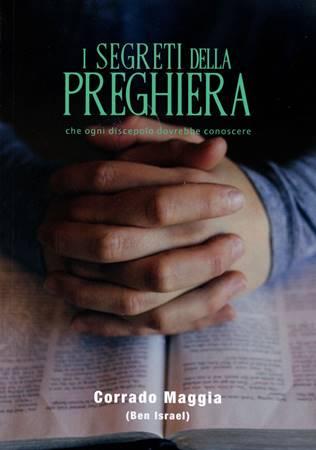 I segreti della preghiera che ogni discepolo dovrebbe conoscere (Brossura)