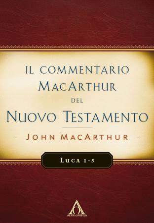 Luca 1-5 - Commentario MacArthur (Brossura)
