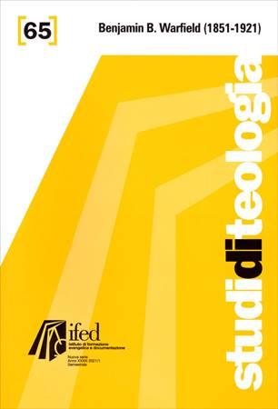 Benjamin B. Warfield (1851-1921) - Studi di teologia n°65 (Brossura)