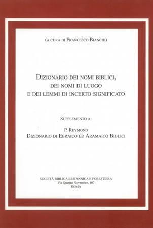 Il dizionario dei nomi biblici, dei nomi di luogo e dei lemmi di incerto significato (Brossura)