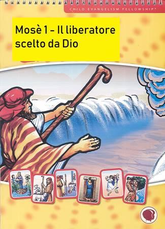 Mosè Vol. 1: Il liberatore scelto da Dio (Spirale)