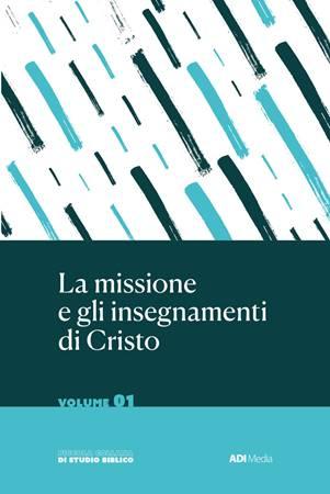 La missione e gli insegnamenti di Cristo Vol.1 (Brossura)