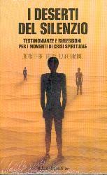 I deserti del silenzio - Testimonianze e riflessioni per i momenti di crisi spirituale
