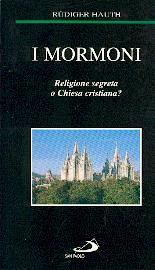 I Mormoni: Religione segreta o Chiesa cristiana?