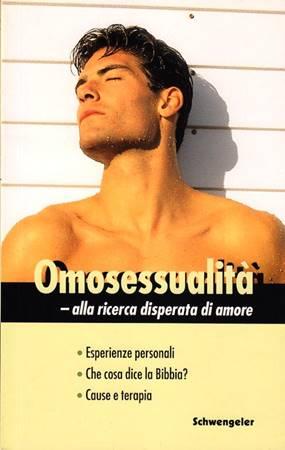 Omosessualità: alla ricerca disperata di amore (Brossura)