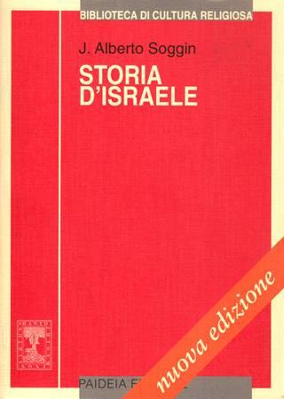 Storia d'Israele - Introduzione alla storia d'Israele e giuda dalle origini alla rivolta di Bar Kochb (Brossura)