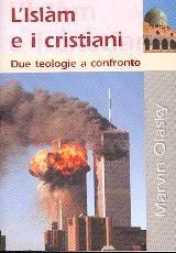 L'islam e i Cristiani - Due teologie a confronto (Spillato)