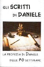 Gli scritti di Daniele - La profezia di Daniele delle 70 settimane (Spillato)