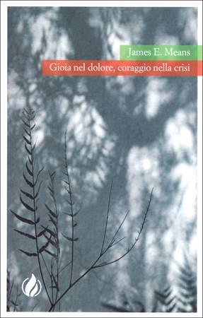 Gioia nel dolore, coraggio nella crisi (Brossura)