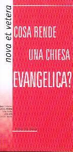Cosa rende una chiesa evangelica?