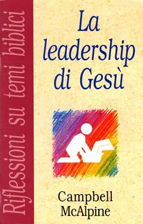 La leadership di Gesù (Spillato)