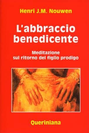 L'abbraccio benedicente - Meditazione sul ritorno del figlio prodigo (Brossura)
