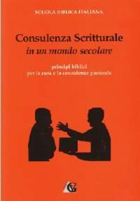 Consulenza Scritturale in un mondo secolare - Principi Biblici per la cura e la consulenza pastorale (Brossura)