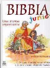 Bibbia junior - Antico Testamento: una storia importante di come il mondo venne al mondo e di come l'uomo conquistò l'umanità