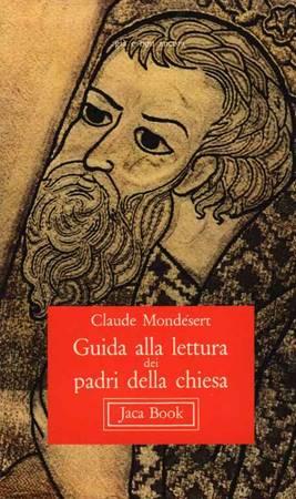 Guida alla lettura dei padri della chiesa (Brossura)