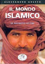 Il mondo Islamico da Maometto ad oggi