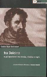 Fra Dolcino e gli Apostolici tra eresia, rivolta e roghi (Brossura)