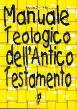 Manuale teologico dell'Antico Testamento (Brossura)