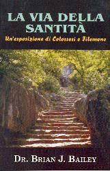 La via della santità - Un'esposizione di Colossesi e Filemone (Brossura)