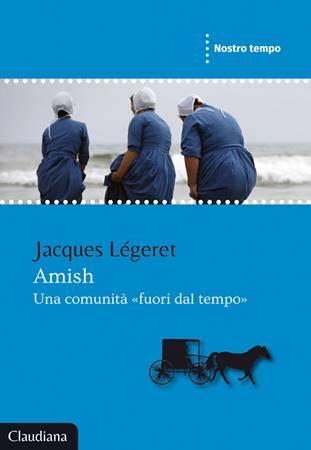 Amish - Una comunità «fuori dal tempo» (Brossura)