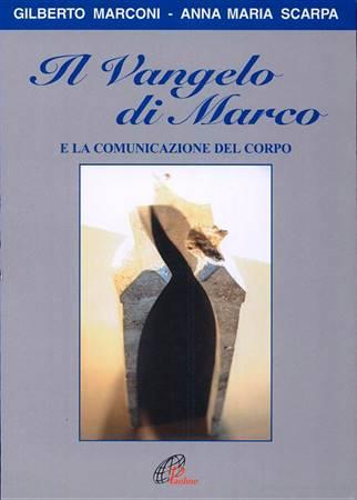 Il Vangelo di Marco e la comunicazione del corpo