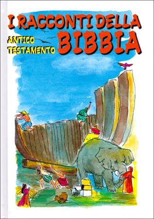 I Racconti della Bibbia -  Antico Testamento (Brossura)