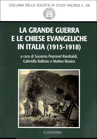 La Grande Guerra e le chiese evangeliche in Italia (1915-1918) (Brossura)