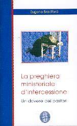 La preghiera ministeriale d'intercessione - Un dovere dei pastori (Spillato)