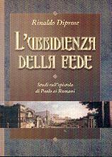 L'ubbidienza della fede - Studi sull'epistola di Paolo ai Romani (Brossura)