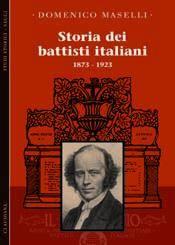 Storia dei Battisti Italiani (1873 - 1923) (Brossura)