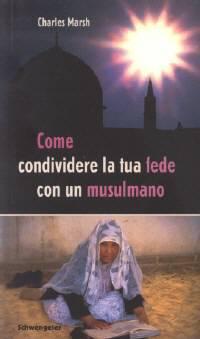Come condividere la tua fede con un musulmano (Brossura)