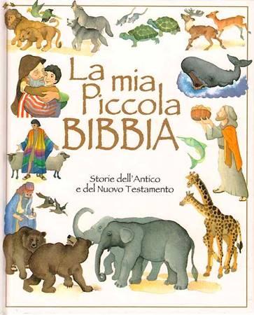 La mia piccola Bibbia - Storie dell'Antico e del Nuovo Testamento (Copertina rigida)