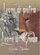 Leone di pietra - Leone di Giuda (Brossura)