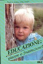 Educazione: piacere o frustrazione?