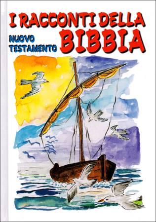 I Racconti della Bibbia -  Nuovo Testamento
