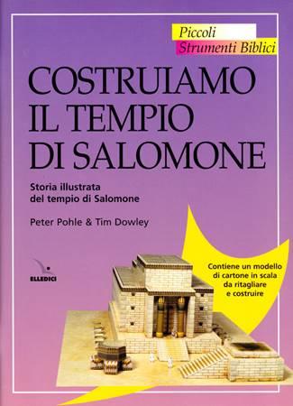 Costruiamo il Tempio di Salomone - Storia illustrata del Tempio di Salomone - Contiene un modello di cartone in scala  da ritagliare e costruire (Spillato)