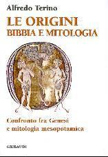 Le origini: Bibbia e Mitologia - Confronto fra Genesi e mitologia mesopotamica (Brossura)