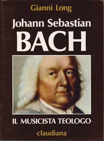 Bach, il musicista teologo