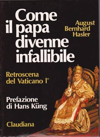 Come il papa divenne infallibile